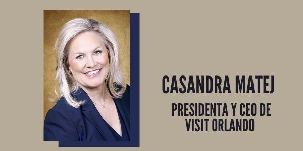 Visit Orlando nombra a Casandra Matej su nuevo CEO